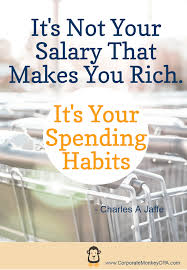 It's not your salary that makes you rich. It's your spending habits. Remember to use the 752 rule to figure out the true cost of your wants